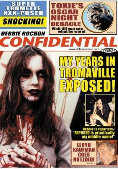 Debbie Rochon Confidential: My Years in Tromaville Exposed!