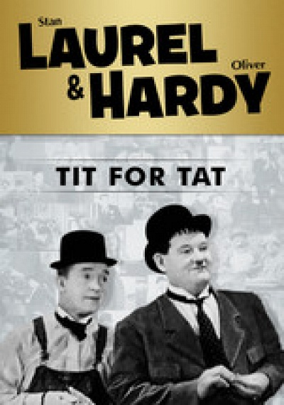 Laurel & Hardy: Tit for Tat