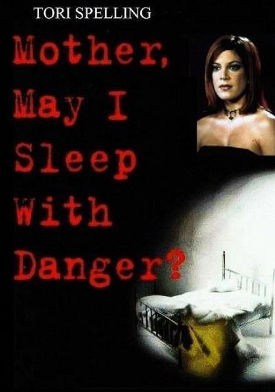 Mother, May I Sleep with Danger?
