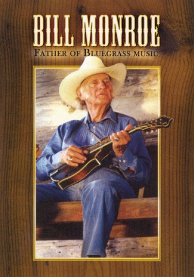 Bill Monroe: The Father of Bluegrass