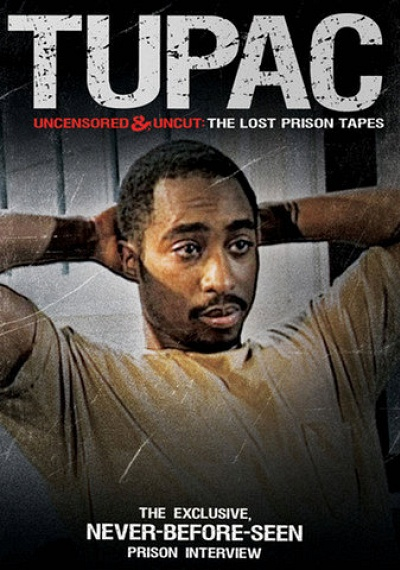 Tupac: Uncensored and Uncut: The Lost Prison Tapes