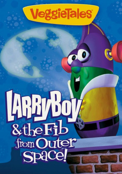 VeggieTales Classics: Larry-Boy and the Fib from Outer Space
