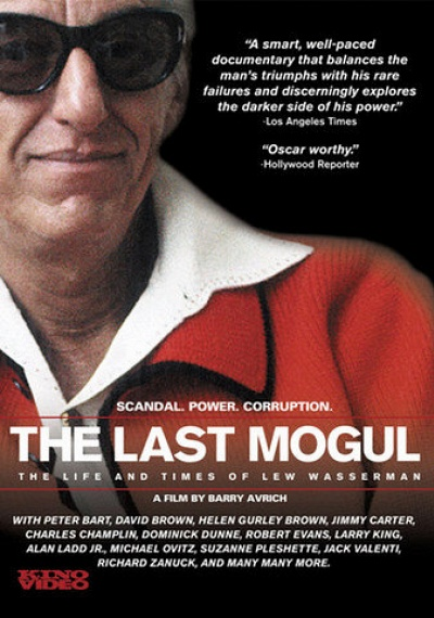 The Last Mogul: The Life and Times of Lew Wasserman