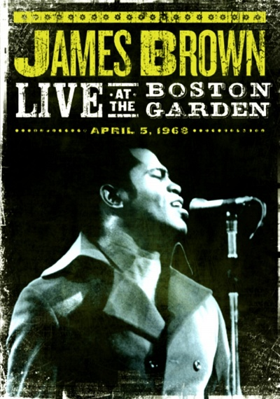 James Brown: Live at the Boston Garden: 1968