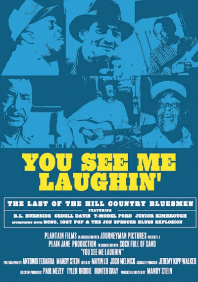You See Me Laughin': The Last of the Hill Country Bluesmen