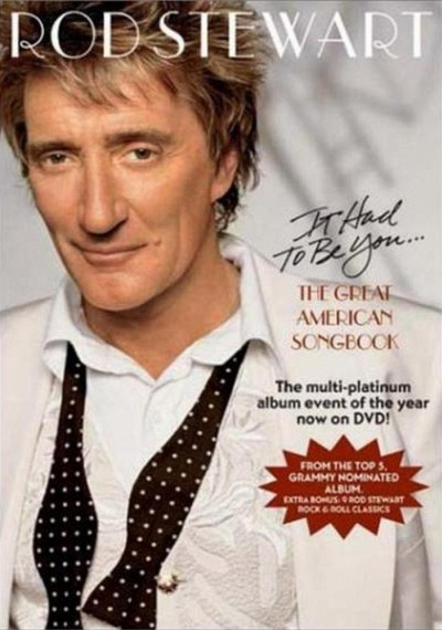 Rod Stewart: It Had to Be You ... The Great American Songbook