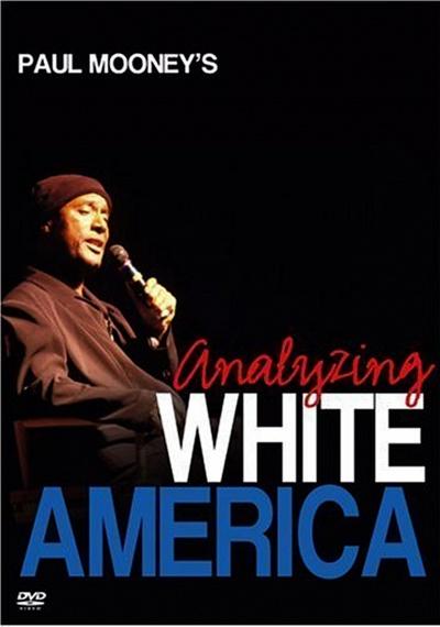 Paul Mooney: Analyzing White America