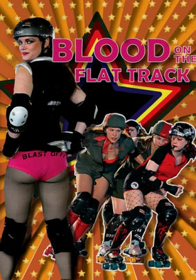 Blood on the Flat Track: The Rise of the Rat City Roller Girls