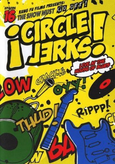 Circle Jerks: Live at the House of Blues