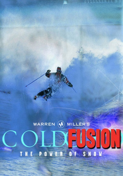 Warren Miller's: The Power of Snow: Cold Fusion
