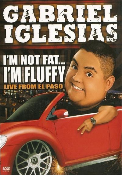 Gabriel Iglesias: I'm Not Fat, I'm Fluffy