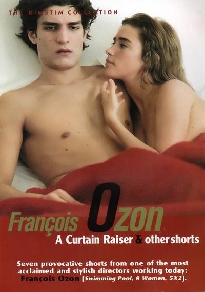 François Ozon: A Curtain Raiser & Other Shorts