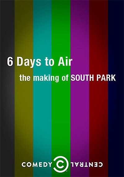The Making of South Park: 6 Days to Air