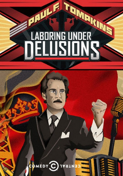 Paul F Tompkins: Laboring Under Delusions