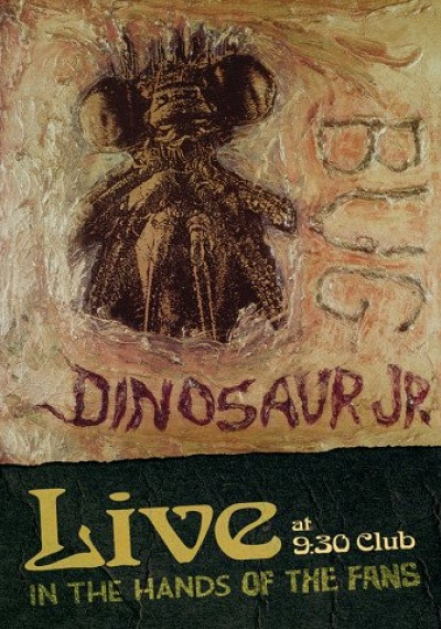 Dinosaur Jr. - Bug Live At 9:30 Club: In The Hands Of The Fans