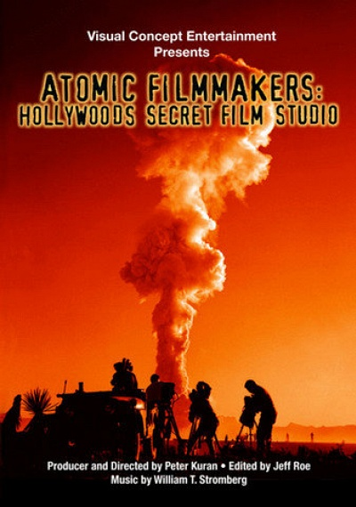 Atomic Filmmakers: Hollywoods Secret Film Studio