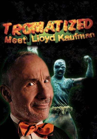 Tromatized: Meet Lloyd Kaufman