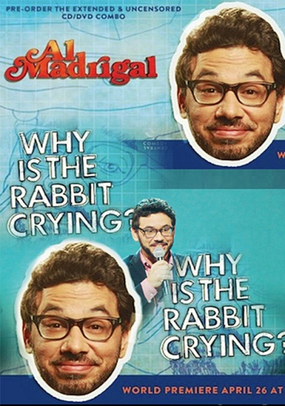 Al Madrigal: Why Is the Rabbit Crying?