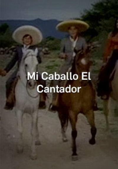 Mi Caballo El Cantador