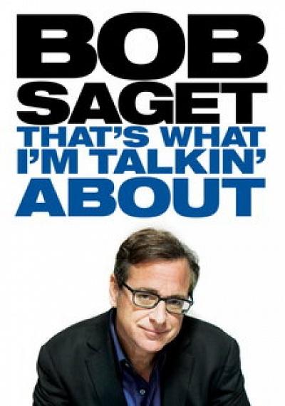 Bob Saget: That's What I'm Talkin' About