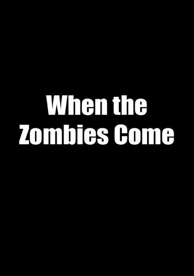 When the Zombies Come
