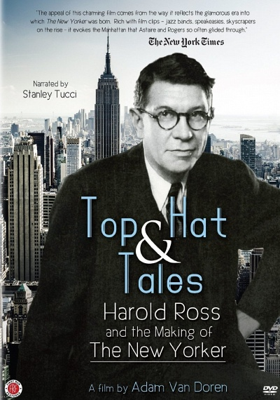 Top Hat and Tales: Harold Ross and the Making of the New Yorker