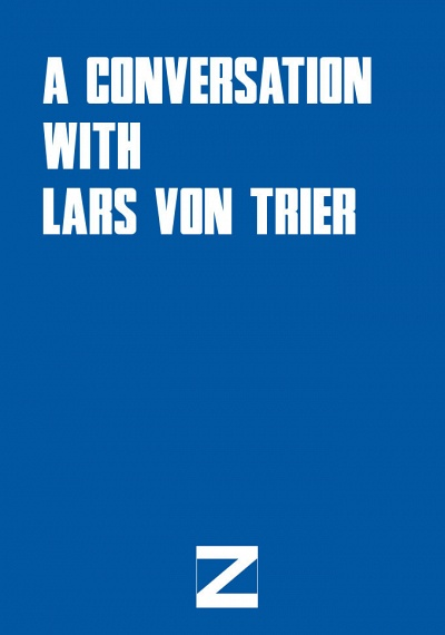 A Conversation with Lars von Trier