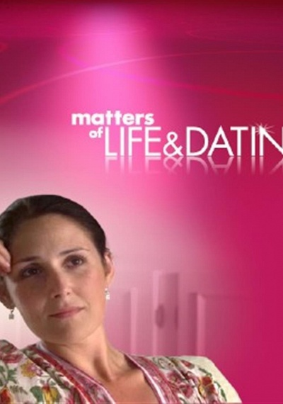 Matters of Life and Dating