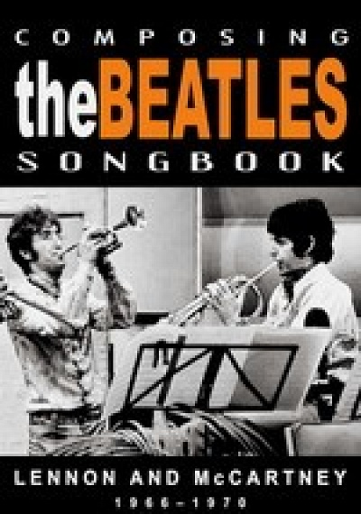 Composing the Beatles Songbook: Lennon and McCartney: 1966-1970