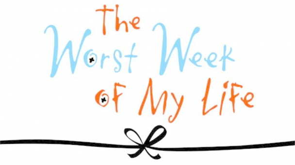 The Worst Week Of My Life