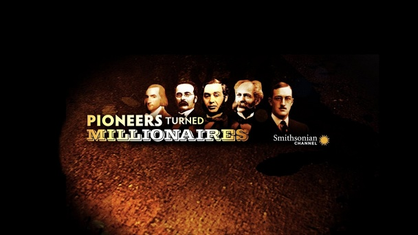 Pioneers Turned Millionaires