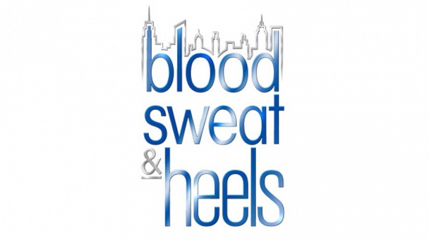 Blood, Sweat, and Heels