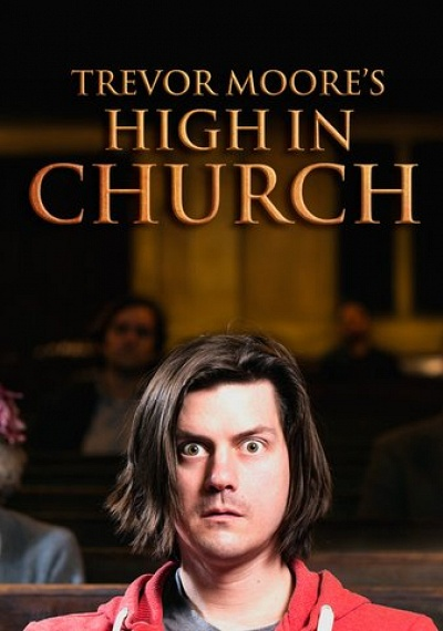 Trevor Moore: High In Church