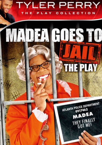 Madea Goes to Jail: The Play