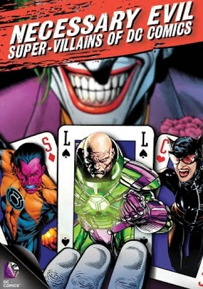 Necessary Evil: Super Villains of DC Comics