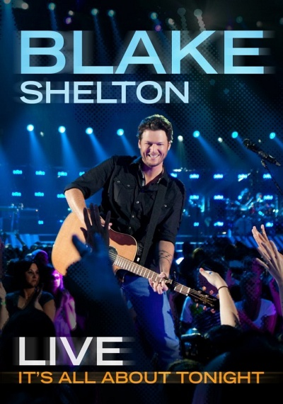 Blake Shelton - Live: It's All About Tonight