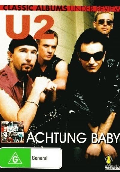 U2: Achtung Baby: Classic Album Under Review
