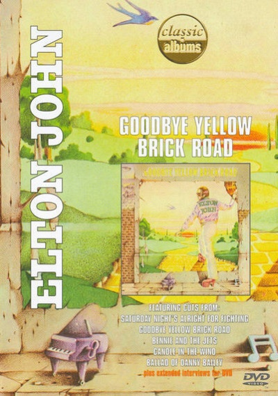 Classic Albums: Elton John: Goodbye Yellow Brick Road