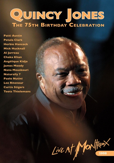 Quincy Jones: The 75th Birthday Celebration: Live at Montreux 2008