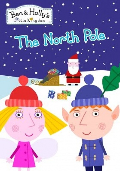 Ben & Holly's Little Kingdom: The North Pole