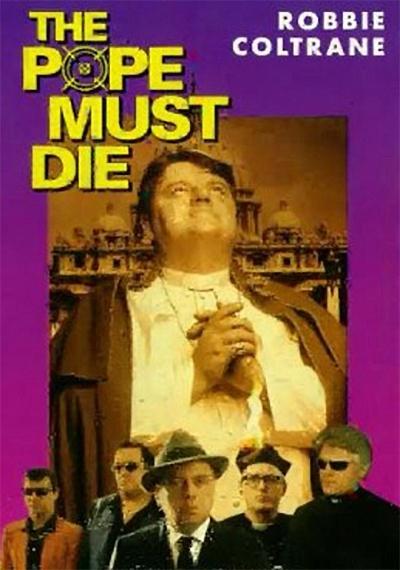 The Pope Must Die(t)