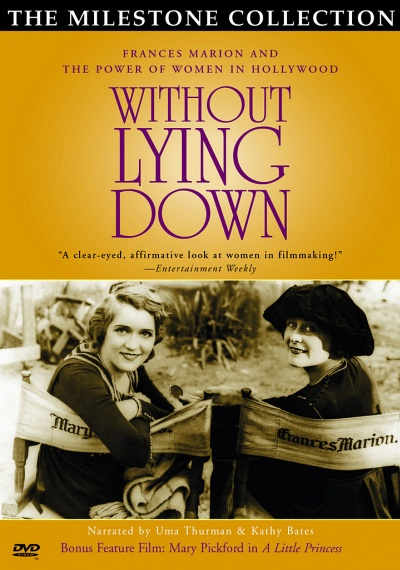 Without Lying Down - Frances Marion and the Powerful Women in Hollywood