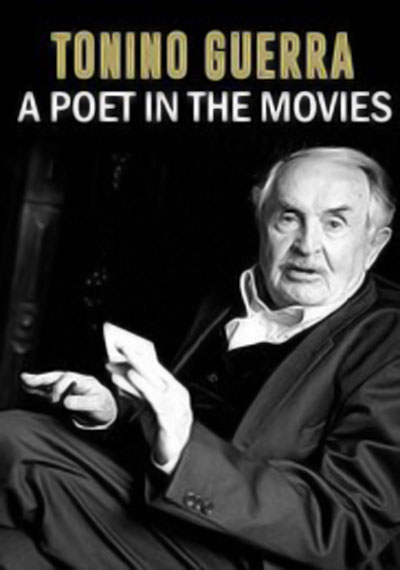 Tonino Guerra, A poet in the Movies