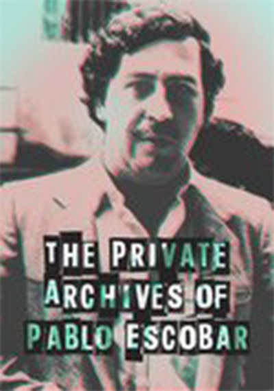 The Private Archives of Pablo Escobar
