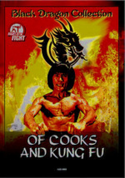 Black Dragon Collection: Of Cooks and Kung Fu