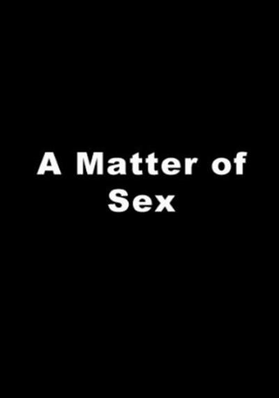 A Matter of Sex