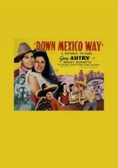 Gene Autry Collection: Down Mexico Way