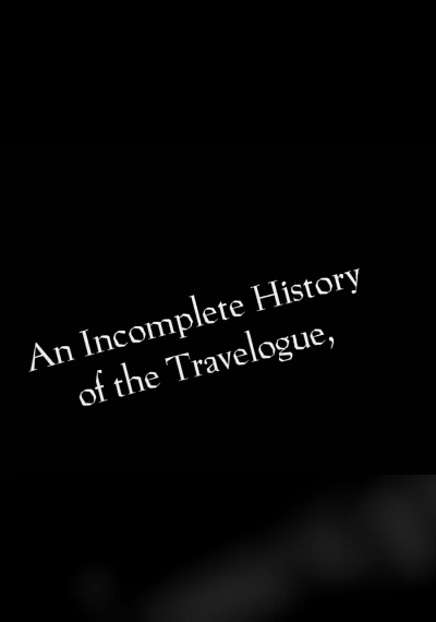 An Incomplete History of the Travelogue, 1925