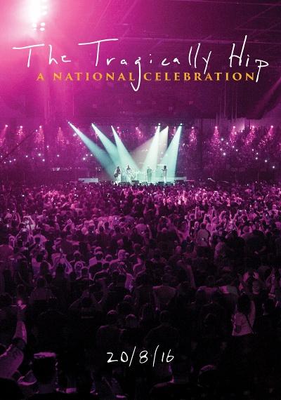 The Tragically Hip: A National Celebration