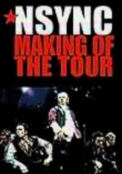 'N Sync: Making of the Tour